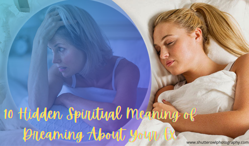 spiritual meaning of dreaming about your ex boyfriend
