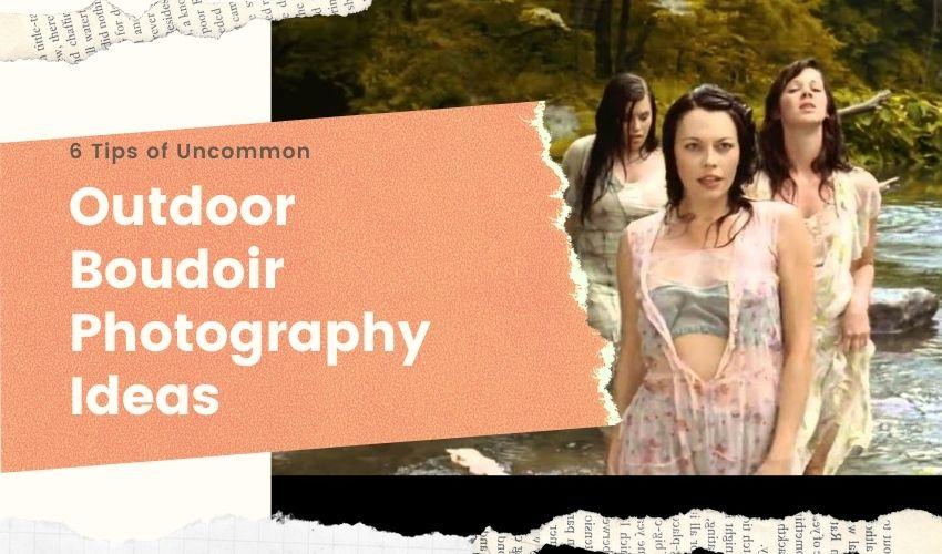 outdoor boudoir photography tips