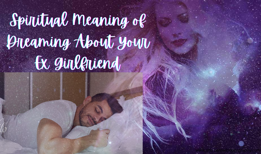 what does it mean when you see your ex girlfriend in your dream